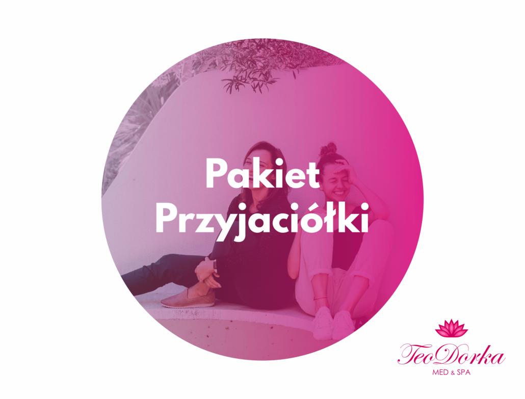 Pakiet Przyjaciółki Teodorka Ciechocinek